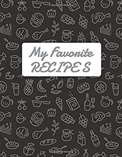 My Favorite Recipe: Blank Recipe DIY cookbook Journals to Write In Favorite Recipes and your own food chef Meals for your family or kids 8.5