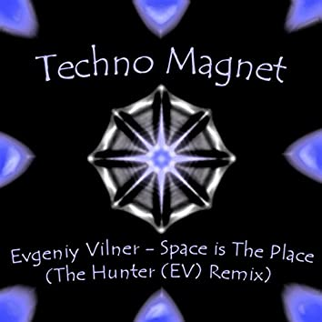 Space Is The Place (The Hunter (EV) Remix)
