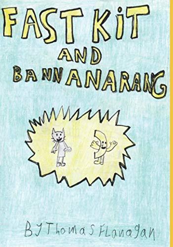Fast Kit and Bannanarang (Fast Kit and...