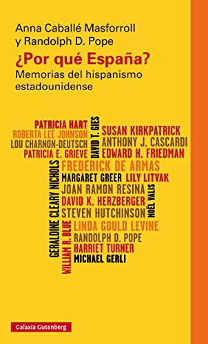 Por qué España?: Memorias del hispanismo estadounidense (Ensayo) eBook: Caballé Masforroll, Anna, Pope, Randolph D., Caballé, Anna, Pope, Randolph D.: Amazon.es: Tienda Kindle