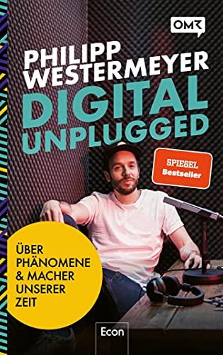 Digital Unplugged: Über außergewöhnliche Phänomene und Macher unserer Zeit | Unternehmensgründung, Online Marketing, Digitalisierung und Wirtschaft neu verstehen
