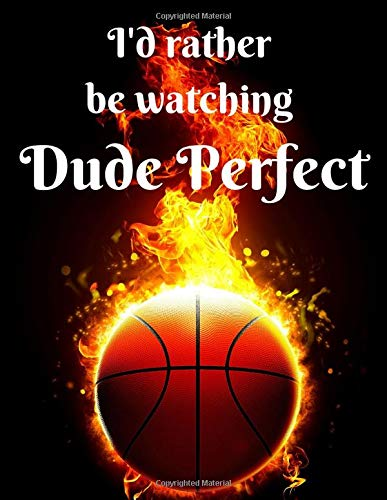 I'd rather be watching Dude Perfect: Notebook/notepad/diary/journal for all Dude Perfect fans. | 80 black lined pages | A4 | 8.5x11 inches