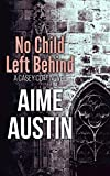 No Child Left Behind (A Casey Cort Novel Book 7)