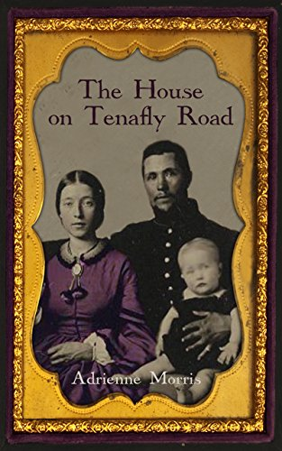 Book: The House on Tenafly Road (Prequel to The Tenafly Road Series) by Adrienne Morris