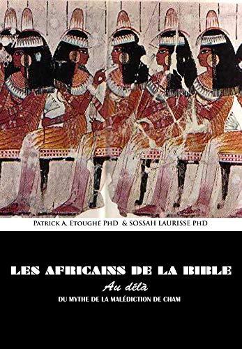 Bibelens afrikaner: utöver myten om CHAM CURSE (bibliska studier produktioner t. 2)