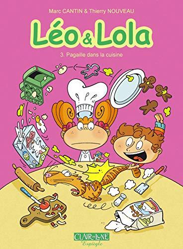 Léo & Lola T3: Pagaille dans la cuisine