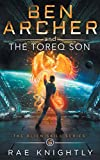 Ben Archer and the Toreq Son: (The Alien Skill Series, Book 6)