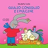 Giulio Coniglio e i pulcini (Cubetti) (Italian Edition)