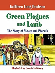 Green Plagues and Lamb: The Story of Moses and Pharaoh