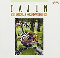 Cajun Vol.1: Abbeville Breakdown 1929-1937