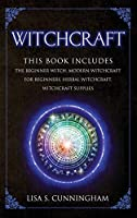 Witchcraft: THIS BOOK INCLUDES: The Beginner Witch Modern Witchcraft for Beginners Herbal Witchcraft Witchcraft Supplies