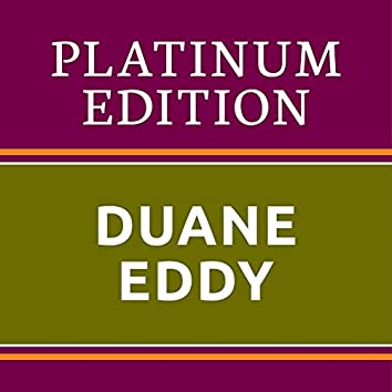 Duane Eddy - Platinum Edition (The Greatest Hits Ever!)