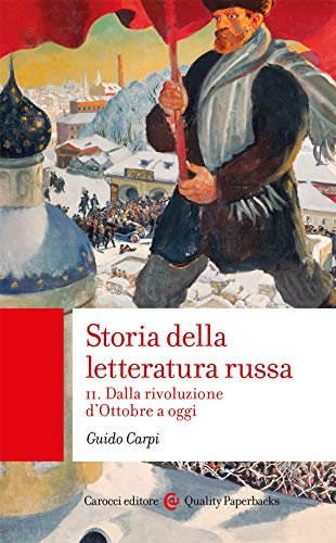 Storia della letteratura russa. Dalla rivoluzione d'Ottobre a oggi (Vol. 2)