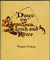 Days on Sea, Loch and River