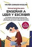 Manual práctico para enseñar a leer y escribir: Un método respetuoso y eficaz que nos ayuda con la enseñanza de la lectoescritura y la ortografía (Padres y educadores)