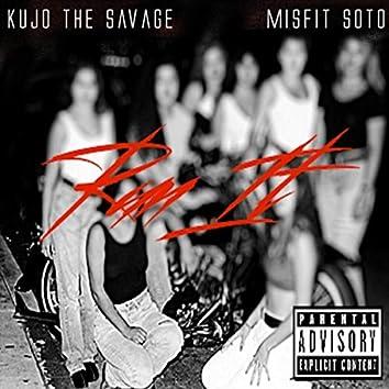 Run It (feat. Kujo the Savage)