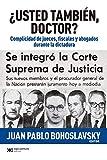 ¿Usted también, doctor?: Complicidad de jueces, fiscales y abogados durante la dictadura (Singular)