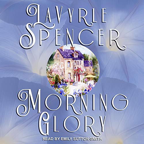 Morning Glory Audiobook By LaVyrle Spencer cover art