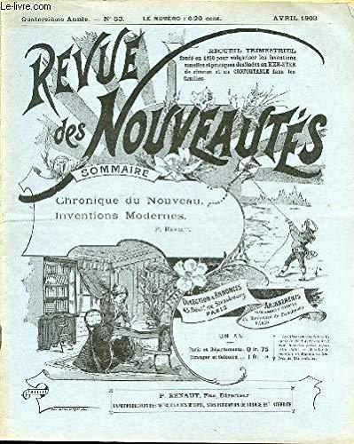 REVUE DES NOUVEAUTES N°53 / AVRIL - CHRONIQUE DU NOUVEAU / INVENTIONS MODERNES / NOUVELLE TIRELIRE DE POCHE / ARMOIRE A OEUFS / EVOLUTEUR A LEGUMES / NOUVEAU PORTE-PANTALONS ET PORTE-JUPES / RASOIR SECURITE / COUVRE-SIEGES EN PAPIER / MOUCHIVORE / ETC.