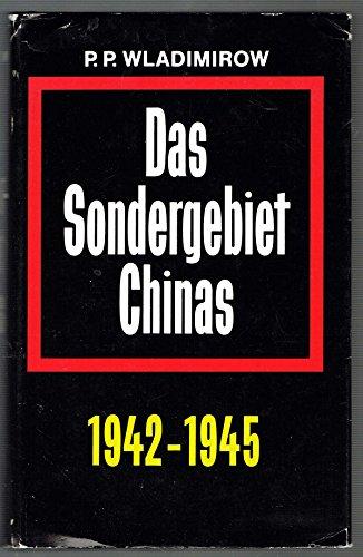 Das Sondergebiet Chinas 1942 - 1945.