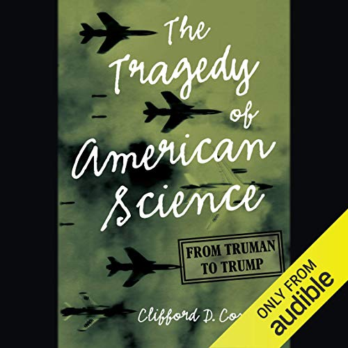 The Tragedy of American Science cover art