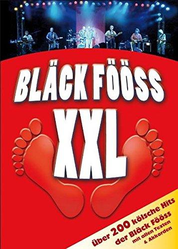 Bläck Fööss XXL: 201 Bläck-Fööss-Hits mit allen Texten & Akkorden (beiliegende Akkordtabelle)