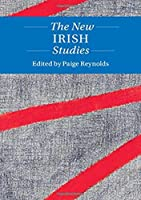 The New Irish Studies (Twenty-First-Century Critical Revisions)