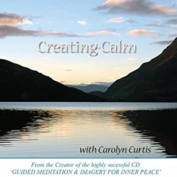 Creating Calm (Guided Meditation)