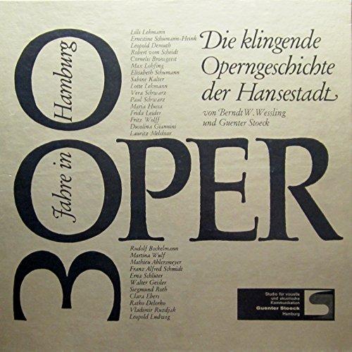 300 Jahre Oper in Hamburg. Die klingende Operngeschichte der Hansestadt (von Berndt W. Wessling und Guenter Stoeck) [Vinyl Schallplatte] [2 LP Box-Set]