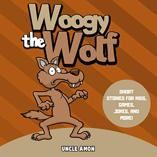 Woogy the Wolf: Short Stories for Kids, Games, Jokes, and More! audiobook cover art