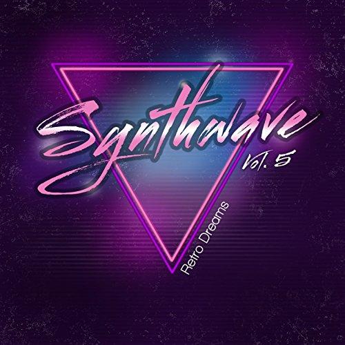 Synthwave, Vol. 5 (Retro Dreams)