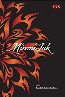 Miami Ink Season 1 - Episode 9: Kat's in the Groove
