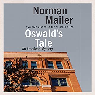 Oswald's Tale     An American Mystery              Written by:                                                                                                                                 Norman Mailer                               Narrated by:                                                                                                                                 Christopher Lane                      Length: 29 hrs and 17 mins     Not rated yet     Overall 0.0