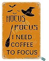 Hocus pocus私は家、台所、寝室、農家、庭、オフィス、屋内、家の金属ビンテージスズの壁の装飾12 x 8のためにハロウィンを集中するためにコーヒーを必要とする