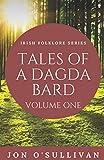Tales of a Dagda Bard: Volume One (Irish Folklore)