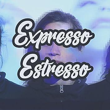 Expresso Estresso