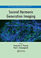 Second Harmonic Generation Imaging (Cellular and Clinical Imaging)