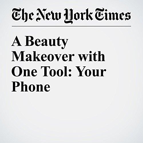 A Beauty Makeover with One Tool: Your Phone cover art