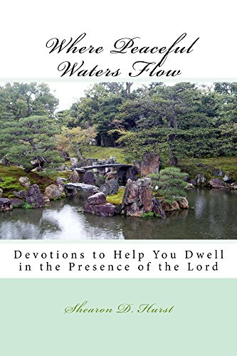 Book: Where Peaceful Waters Flow (Words Of Encouragement - Be Still) by Shearon Hurst
