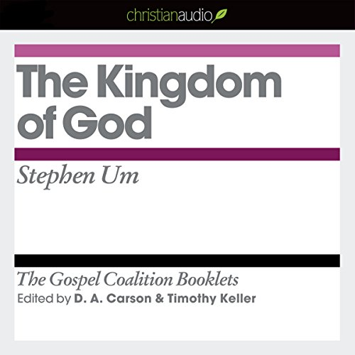 The Kingdom of God Audiobook By Steven Um cover art