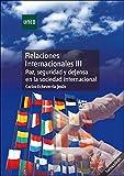 Relaciones Internacionales III. Paz, seguridad y defensa en la sociedad internacional (GRADO)