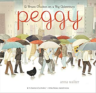 Peggy: A Brave Chicken on a Big Adventure