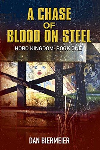 A Chase of Blood on Steel: Hobo Kingdom: Book One (The Hobo Kingdom 1)