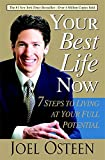 """Your Best Life Now – 7 Steps to Living at Your Full Potential"" by Joel Osteen"