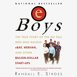 eBoys     The First Inside Account of Venture Capitalists at Work              Written by:                                                                                                                                 Randall E. Stross                               Narrated by:                                                                                                                                 Eric Conger                      Length: 11 hrs and 4 mins     2 ratings     Overall 4.5