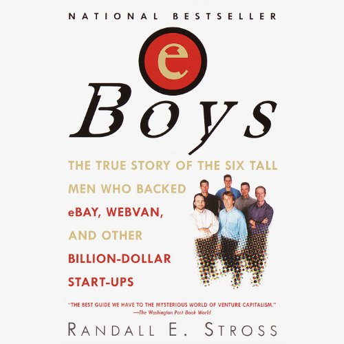 eBoys     The First Inside Account of Venture Capitalists at Work              Auteur(s):                                                                                                                                 Randall E. Stross                               Narrateur(s):                                                                                                                                 Eric Conger                      Durée: 11 h et 4 min     2 évaluations     Au global 4,5