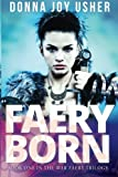 Faery Born: Book One in the War Faery Trilogy