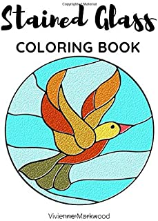 Stained Glass Coloring Book: Colouring Set For Relaxation With Flowers Windows And Nature | Stress Relief For Adults, Seni...