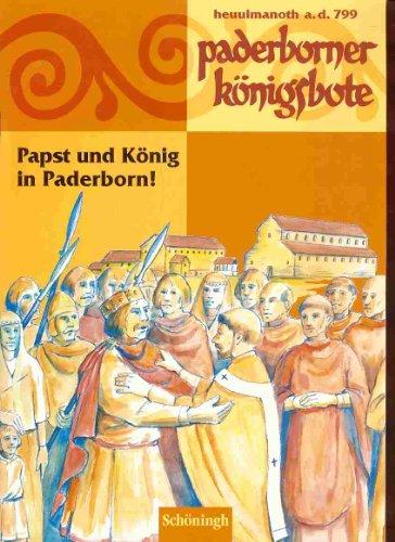 """Paderborner Königsbote. Papst und König in Paderborn!: Begleitheft für Kinder zur Ausstellung """"799 - Kunst und Kultur der Karolingerzeit. Karl der Grosse und Papst Leo III in Paderborn"""""""