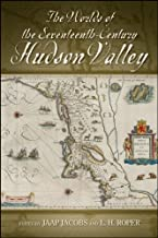 The Worlds of the Seventeenth-Century Hudson Valley (SUNY series, An American Region:  Studies in the Hudson Valley)